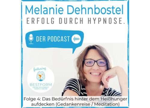 Podcast Folge 4 | Das Beduerfnis hinter dem Heisshunger aufdecken (Gedankenreise / Meditation)